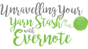 Unravelling Your Yarn Stash with Evernote